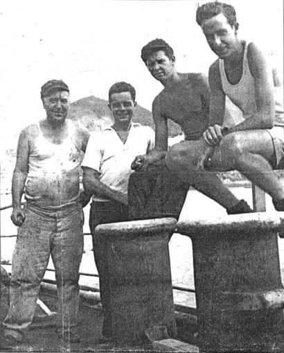 Thomas Mooney, Donkeyman,  Fred the 4th  Engineer, Jim Baxter,5th Engineer and Hamor Gardner, Chief Radio Operator